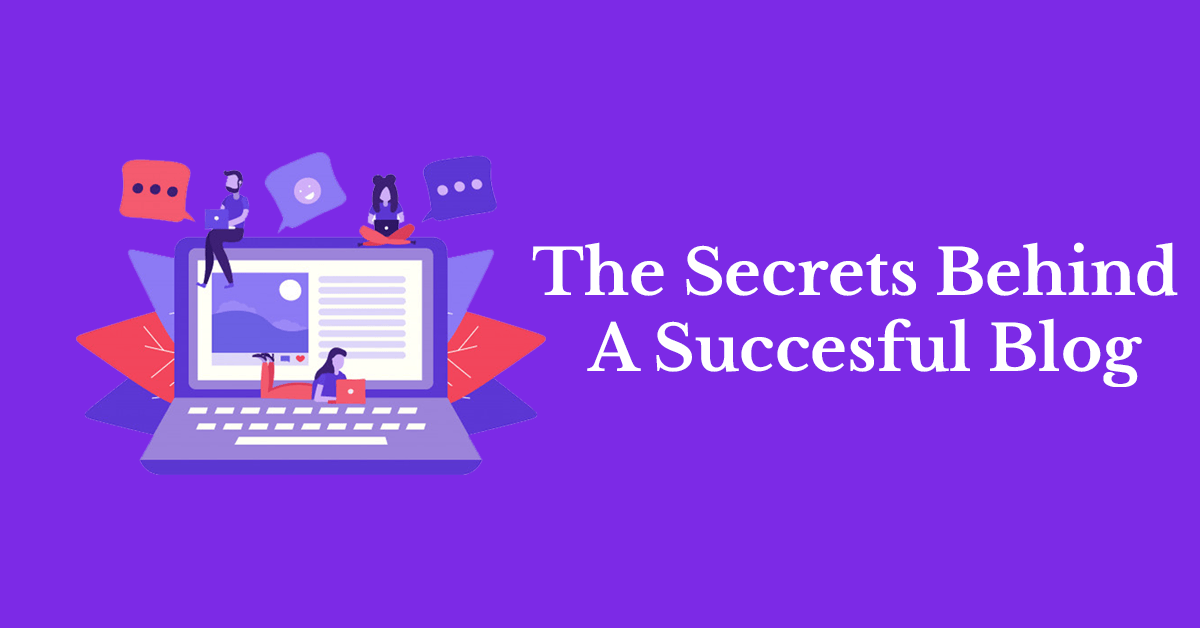 The secrets behind a successful Blog.
